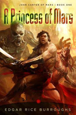 A Princess of Mars: John Carter of Mars, Book One by Edgar ...