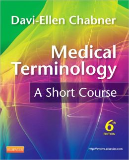 9781437734409 - Medical Terminology: A Short Course, 6th Edition by Davi-Ellen Chabner