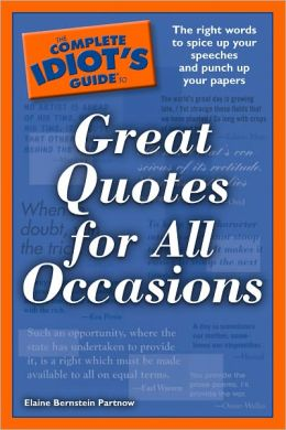 The Complete Idiot's Guide to Great Quotes for All Occasions Elaine Partnow
