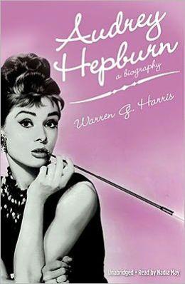 Audrey Hepburn: A Biography by Warren G. Harris ...
