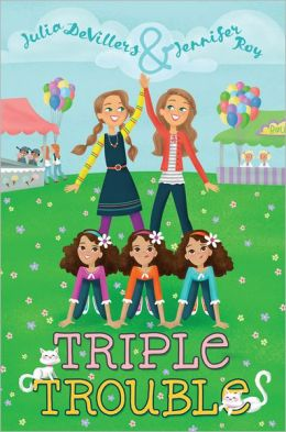 Triple Trouble Julia DeVillers and Jennifer Roy