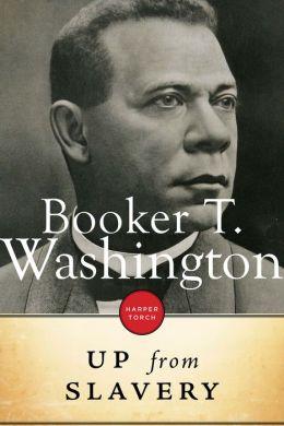 BOOKER SLAVERY WASHINGTON T FROM UP