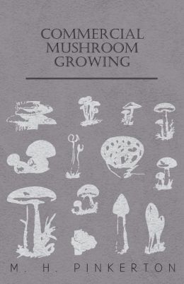 Commercial Mushroom Growing M. H. Pinkerton