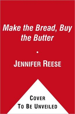 Make The Bread Buy The Butter What You Should And border=