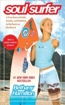 Soul Surfer A True Story Of Faith Family And Fighting