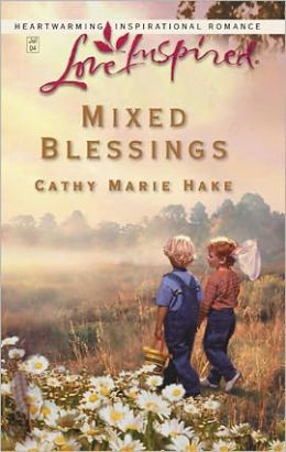 Mixed Blessings By Cathy Marie Hake 9781459207271 Nook
