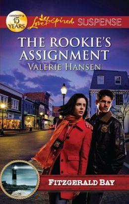 The Rookie's Assignment (Love Inspired Suspense) Valerie Hansen