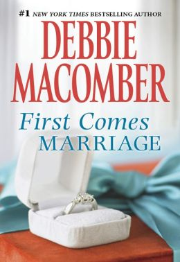 First Comes Marriage By Debbie Macomber 9781460314609