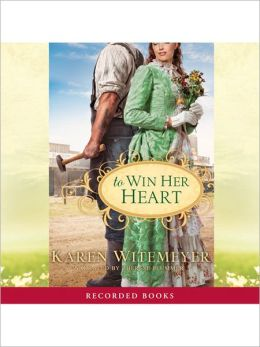 To Win Her Heart Karen Witemeyer and Therese Plummer