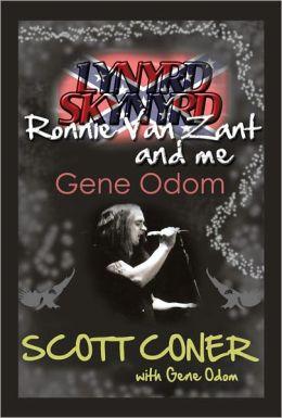 Lynyrd Skynyrd Ronnie Van Zant And Me Gene Odom By