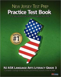 NEW JERSEY TEST PREP Practice Test Book NJ ASK Language Arts Literacy Grade 3: Aligned to New Jersey's 2011-2012 NJ ASK Language Arts Literacy Test! Test Master Press New Jersey