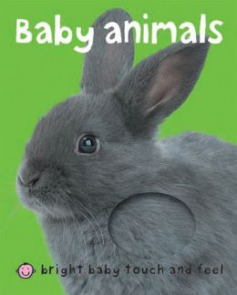 Baby Animals Bright Baby Touch And Feel Series By Roger