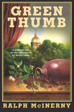 Green Thumb: A Mystery Set At The University Of Notre Dame Ralph McInerny