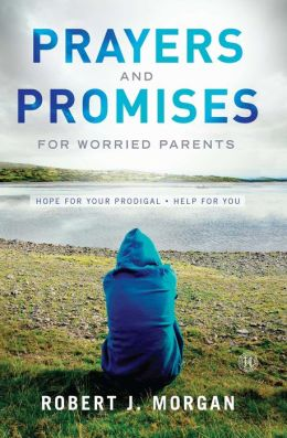Prayers And Promises For Worried Parents Hope For Your border=