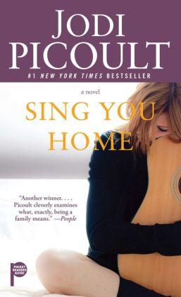Sing You Home A Novel By Jodi Picoult 9781476776873