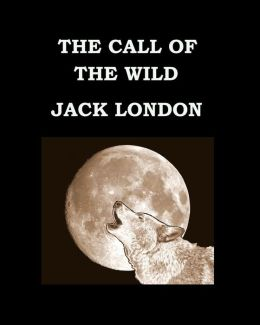 American Dreams: The Call of the Wild by Jack London