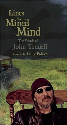 Lines from a Mined Mind: The Words of John Trudell John Trudell