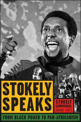Stokely Speaks: From Black Power to Pan-Africanism by ...