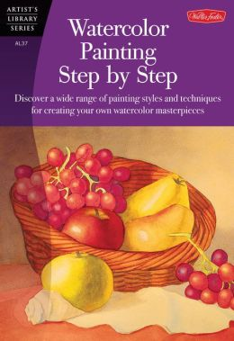 Watercolor Painting StepbyStep (Artist's Library Series) Barbara Fudurich