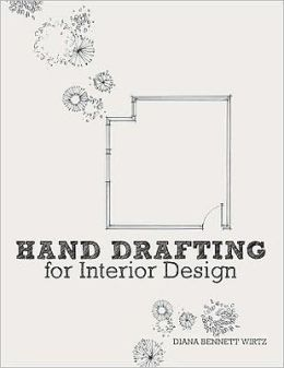 Hand drafting for interior design by diana bennett wirtz - Hand drafting for interior design ...