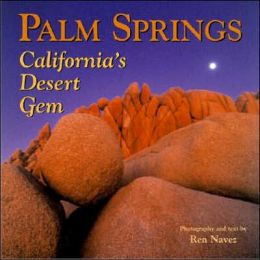 Palm Springs: California's Desert Gem Ren Navez