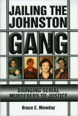 Jailing The Johnston Gang Bringing Serial Murderers To