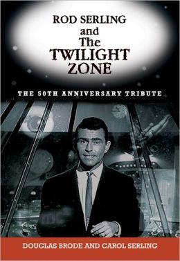 Rod Serling and The Twilight Zone Douglas Brode and Carole Kramer Serling