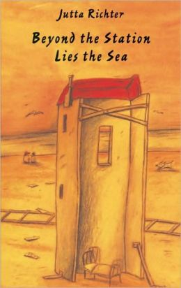 Beyond the Station Lies the Sea Jutta Richter and Anna Brailovsky