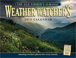The Old Farmer's Almanac 2012 Weather Watcher's Calender (Old Farmer's Almanac (Calendars)) Old Farmer's Almanac