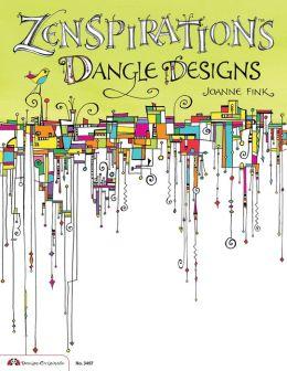Zenspirations Dangle Designs Joanne Fink