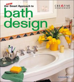 The New Smart Approach to Bath Design Susan Maney Lovett