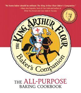 The King Arthur Flour Baker's Companion: The All-Purpose Baking Cookbook [KING ARTHUR FLOUR BAKERS COMPA] King Arthur Flour(Manufactured by)