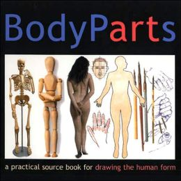 Body Parts: A Practical Guide for Artists Simon Jennings