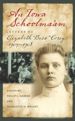 An Iowa Schoolma'am: Letters of Elizabeth
