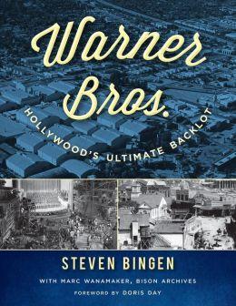 Warner Bros.: Hollywood's Ultimate Backlot by Steven ...