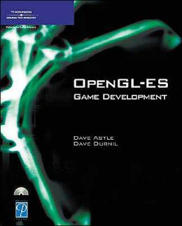 OpenGL ES Game Development Dave Astle, Dave Durnil