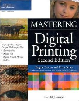 Mastering Digital Printing, Second Edition Harald Johnson