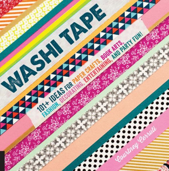 Washi Tape 101 Ideas For Paper Crafts Book Arts Fashion