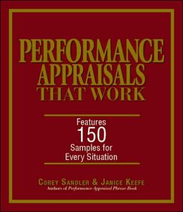 Performance Appraisals That Work: Features 150 Samples for Every Situation Janice Keefe