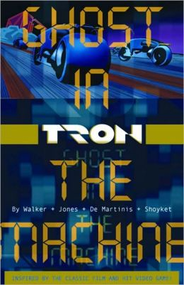 Tron Volume 1: Ghost in the Machine (v. 1) Landry Walker, Eric Jones and MIchael Shoykhet