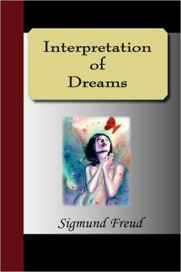 The Interpretation of Dreams / Edition 3 by Sigmund Freud ...