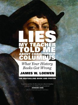 Lies My Teacher Told Me About Christopher Columbus: What ...