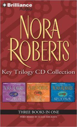 Nora Roberts Key Trilogy CD Collection: Key of Light, Key of Knowledge, Key of Valor Nora Roberts and Susan Ericksen