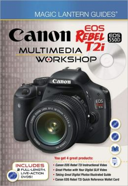 Magic Lantern Guides: Canon EOS Rebel T2i/EOS 550D Multimedia Workshop Lark Books