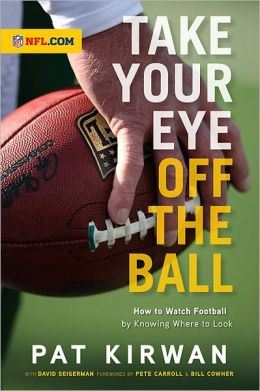 Take Your Eye Off the Ball: How to Watch Football Knowing Where to Look