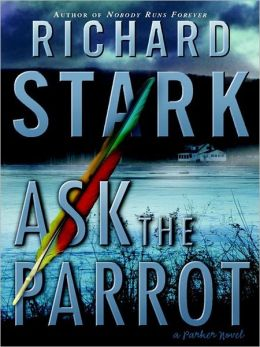 Ask the Parrot (Parker Novels) Richard Stark and William Dufris