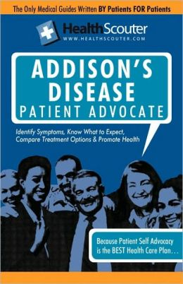 HealthScouter Addison's Disease: Addison Disease Symptoms and Addison's Disease Treatment Katrina Robinson