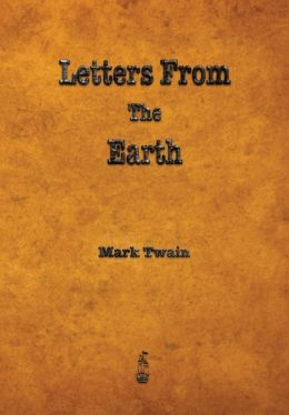 Letters from the Earth by Mark Twain | 9781603865685 | Paperback ...
