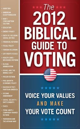 The 2012 Biblical Guide to Voting: What the Bible says about 22 key political issues for 2012 Frontline Books