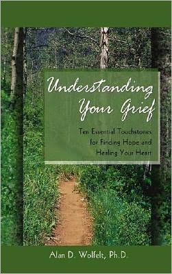 Understanding Your Grief Ten Essential Touchstones For border=